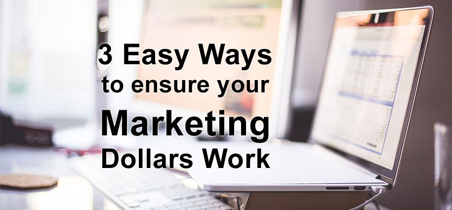 ensure marketing dollars work