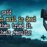 They Said Direct Mail is Dead and Then Tried it – See Their Results!